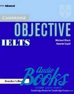 "книга ""Objective IELTS Advanced Teacher's Book (книга для учителя)"" - Annette Capel"