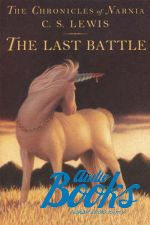 Carroll Lewis - The Chronicles of Narnia, Book The Last Battle (книга)