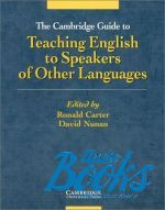 "книга ""Cambridge Guide to Teaching English to Speakers of Other Languages"" - Edited By Ronald Carter"