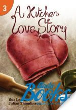 Waring Rob - Kitchen Love Story Level 3 (400 Headwords) (книга)