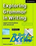 "книга ""Exploring Grammar in Writing upper-int/advanced"" - Rebecca Hughes"