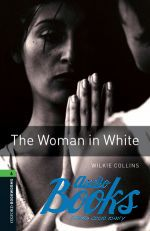 "книга ""Oxford Bookworms Library 3E Level 6: The Woman In White"" - Wilkie Collins"