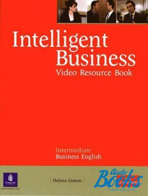 "книга ""Intelligent Business DVD with Video Intermediate Resource Book"" - Nikolas Barral, Irene Barrall, Christine Johnson"