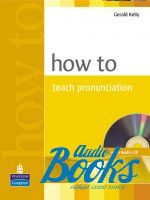 "книга + диск ""How to Teach Pronunciation Book with CD Methodology"" - Gerald Kelly"