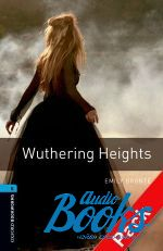 Bronte Emily - Oxford Bookworms Library 3E Level 5: Wuthering Heights Audio CD Pack (аудиокнига MP3)