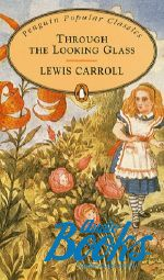 Lewis Carroll - Through the Looking Glass (книга)