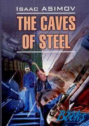 "The book ""The Caves of Steel"" - Айзек Азимов"