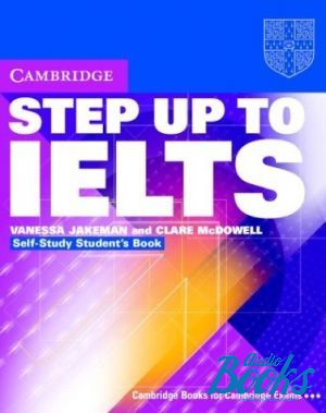 "The book ""Step Up to IELTS Self-study Students Book"" - Vanessa Jakeman, Clare McDowell"