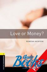 Rowena Akinyemi - Oxford Bookworms Library 3E Level 1: Love or Money? Audio CD Pack (книга + диск)