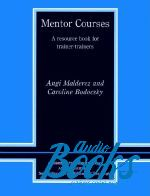 Angi Malderez - Mentor Course A reasource book for trainer-trainers (книга)