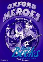 "книга ""Oxford Heroes 3: Workbook (тетрадь / зошит)"" - Liz Driscoll"