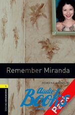 Rowena Akinyemi - Oxford Bookworms Library 3E Level 1: Remember Miranda Audio CD Pack (книга + диск)