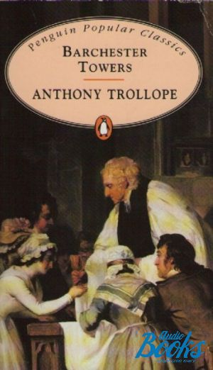 "книга ""Barchester Towers (PPC)"" - Anthony Trollope"