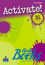 "����� ""Activate! B1: Teacher�s Book (����� ��� �������)"" - Carolyn Barraclough"