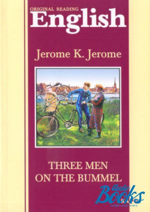 "книга ""Three men in the bummel"" - Джером Клапка Джером"