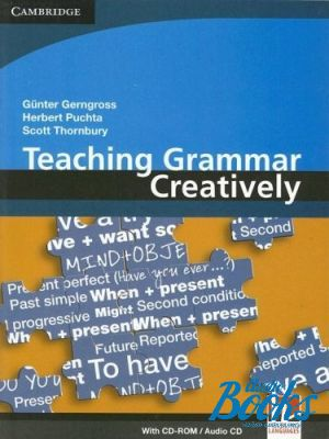 "книга + диск ""Teaching Grammar Creatively book with CD"" - Scott Thornbury, Gunter Gerngross, Herbert Puchta"