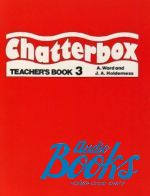 А. Ворд - Chatterbox 3 Teachers Book (книга)