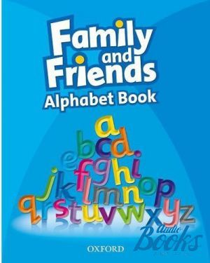 "The book ""Family and Friends 1 Alphabet Book"" - Jenny Quintana, Tamzin Thompson, Naomi Simmons"