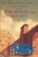 Carroll Lewis - The Chronicles of Narnia, Book 3 The Horse and His Boy (книга)