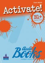 "����� ""Activate! B1+: Teacher�s Book (����� ��� �������)"" - Carolyn Barraclough"