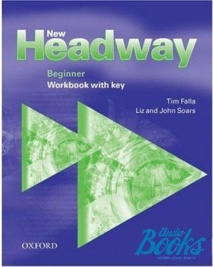 "книга + диск ""New Headway Beginner 2-nd edition Workbook with keys"" - Tim Falla"