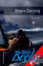 Tim Vicary - Oxford Bookworms Library 3E Level 2: Grace Darling Audio CD Pack (книга + диск)