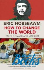"книга ""How To Change The World: Tales of Marx and Marxism"" - Э. Дж. Хобсбаум"