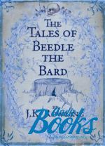 Джоан Роулинг - The Tales of Beedle the Bard (Сказки барда Бидля) (книга)