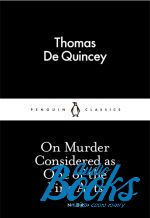 Thomas De Quincy - On Murder Considered as One of the Fine Arts (книга)