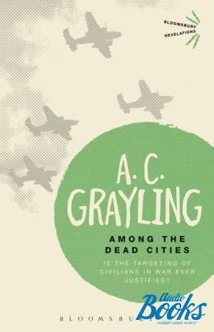 "книга ""Among the Dead Cities"" - A. C. Grayling"