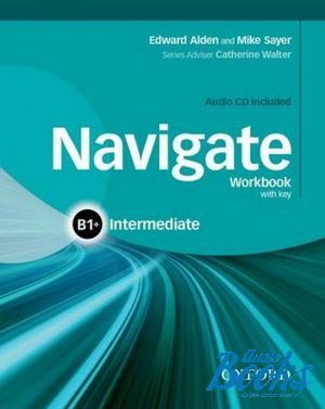 "книга + диск ""Navigate Intermediate B1+ Workbook with Key and Audio CD"" - Catherine Walter, Майк Сэйер, Edward Alden"