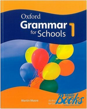 "книга ""Oxford Grammar for Schools 1 Student´s Book"" - Мартин Мур"