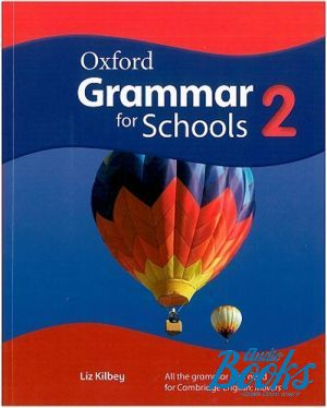 "The book ""Oxford Grammar for Schools 2 Student´s Book"" - Liz Kilbey"