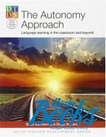 Brian Morrison - The Autonomy Approach: Language Learning in the Classroom and Beyond (книга)