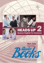 Mark Tulip - Heads Up Level 2 Student's Book: Spoken English for Business with Audio CDs (2) (учебник / підручник) (книга + 2 диска)