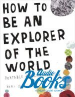 Кери Смит - How to be an explorer of the World (книга)