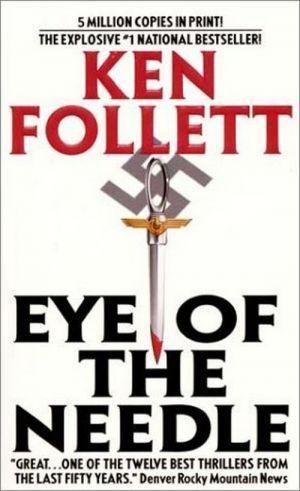 """Книга """"Eye of the Needle"""" Кен Фоллетт купить с доставкой по Киеву/Украине. """"Eye of the Needle"""" - Кен Фоллетт: цена, описание, от"""