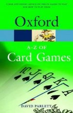 Дэвид Парлетт - The Oxford Dictionary A-Z of card games, 2 Edition (книга)