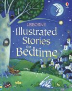 Illustrated stories for bedtime (книга)