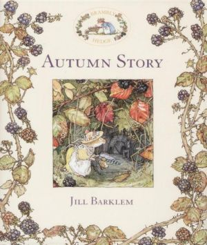 "The book ""Brambly hedge: Autumn story"" - Jill Barklem"
