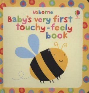 "The book ""Baby´s very first Touchy-Feely book"" - Стелла Багот"