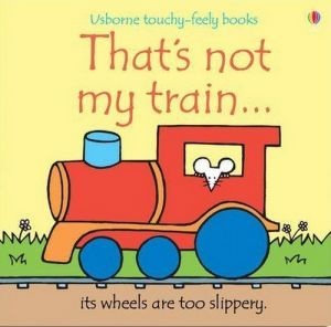 "книга ""That´s not my train"" - Фиона Уотт"