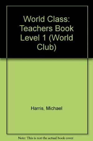 "книга ""World Class 1 Teacher´s Book (книга учителя)"" - Michael Harris"
